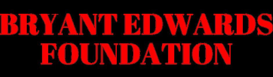 Bryant Edwards Foundation